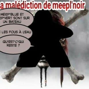 La malediction de Meepl'noir : Blackfleet par Meeple toi-même