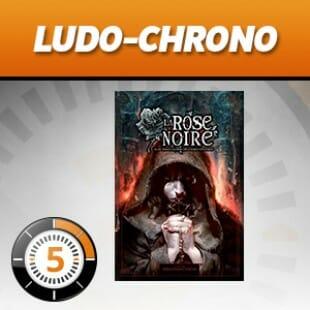 LudoChrono – La Rose Noire