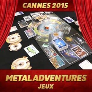 Cannes 2015 – Metal Adventures – Matagot