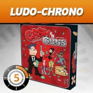LudoChrono – Cash n' guns 2nde edition