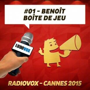 RadioVox Cannes 2015 #01 – Benoît – Boîte De Jeu – Par Umberling