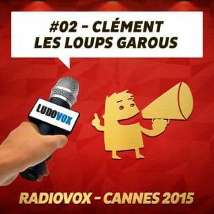 RadioVox Cannes 2015 #02 – Clément – Les loups garous – Par Umberling