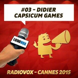 RadioVox Cannes 2015 #03 – Didier- Capsicum Games – Par Umberling