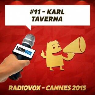 RadioVox Cannes 2015 #11 – Karl – Taverna – Geek Attitude Games – Par Umberling