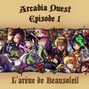Live Replay – Arcadia Quest #1 – L'arène de Beausoleil