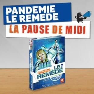 La pause de midi #15 – Pandémie le remède