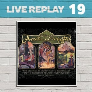 Live Replay #19 – Tales of Arabian nights