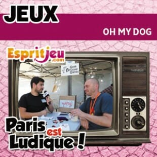 Paris Est Ludique 2015 – Oh my dog – Geek Attitude Games