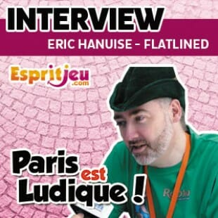 Paris Est Ludique 2015 – Interview Eric Hanuise – Flatlines games