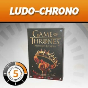 LudoChrono – Game of Thrones : intrigues à Westeros