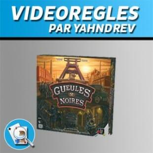 Vidéorègles – Gueules noires