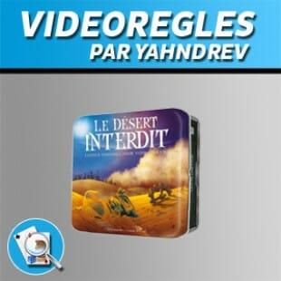 Vidéorègles – Le désert interdit