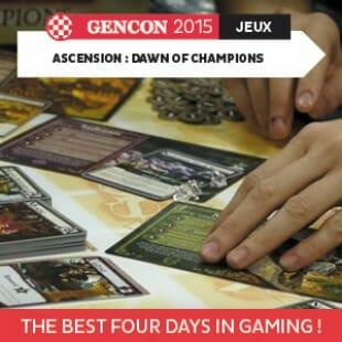 GenCon 2015 – Ascension : dawn of champions  – Stoneblade – VOSTFR