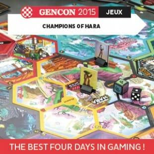 GenCon 2015 – Champions of Hara – Life pile media LLC – VOSTFR