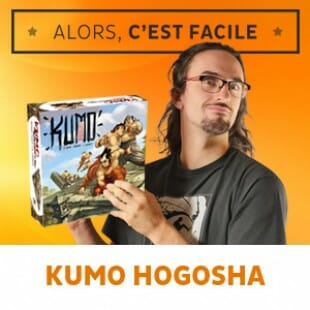 Alors c'est facile : Kumo Hogosha