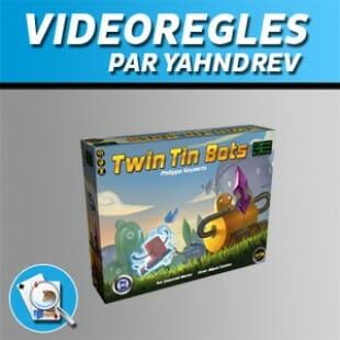 Vidéorègles – Twin tin bots