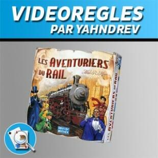 Vidéorègles – Les aventuriers du rail
