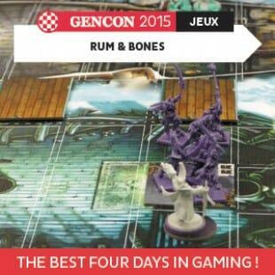 GenCon 2015 – Rum & Bones – Cool mini or not – VOSTFR