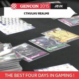 GenCon 2015 – Cthulhu Realms – Tasty Minstrel Games – VOSTFR