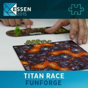 Essen 2015 – jeu Titan race – Funforge – VF
