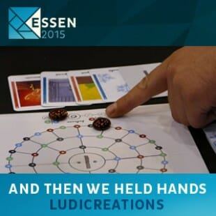 Essen 2015 – jeu And then we held hands – Ludicreations – VOSTFR