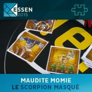 Essen 2015 – jeu Maudite momie – Le scorpion masqué – VF