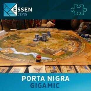 Essen 2015 – jeu Porta Nigra – Gigamic – VF