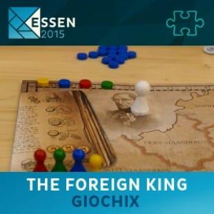 Essen 2015 – jeu The foreign king – Giochix – VF