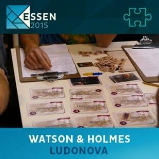 Essen 2015 – jeu Watson & Holmes – Ludonova – VF