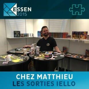 Essen 2015 – Chez Matthieu – les sorties Iello – VF