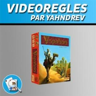 Vidéorègles – Yspahan