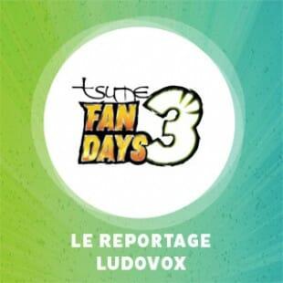 Tsume Fan Days 3 – Le reportage par Ludovox