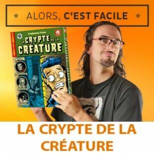 Alors c'est facile : La crypte de la créature