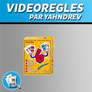 Vidéorègles – 6 qui prend