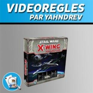 Vidéorègles – X-Wing