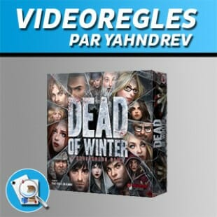 Vidéorègles – Dead of winter