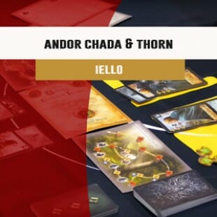 Cannes 2016 – jeu Andor Chada & Thorn – Iello   VF