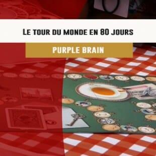 Cannes 2016 – jeu Le tour du monde en 80 jours – Purple Brain – VF