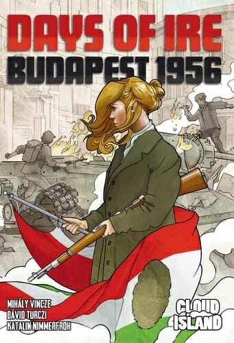 Days of Ire Budapest 1956