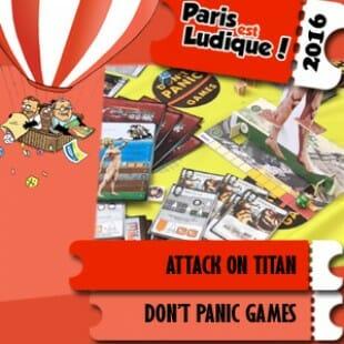 Paris est ludique 2016 – Jeu Attack on Titan – Don't panic games – VF