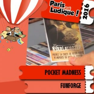 Paris est ludique 2016 – Jeu Pocket Madness – Funforge – VF