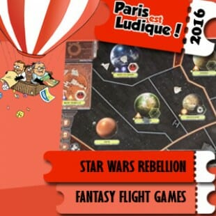 Paris est ludique 2016 – Jeu Star Wars Rebellion – Fantasy Flight Games – VF
