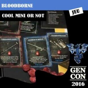 GenCon 2016 – Jeu Bloodborne – Cool mini or not – VOSTFR