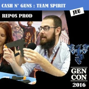 GenCon 2016 – Jeu Cash N' Guns : Team spirit – Repos Production – VF
