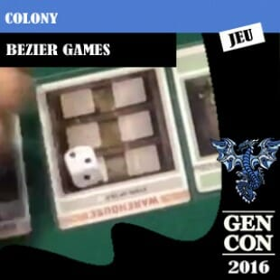 GenCon 2016 – Jeu Colony – Bezier Games – VOSTFR