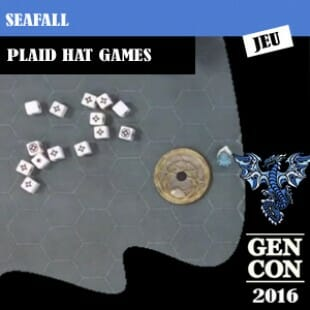 GenCon 2016 – Jeu Seafall – Plaid Hat Games – VOSTFR