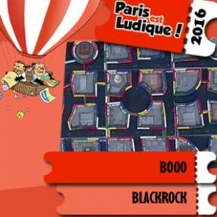 Paris est ludique 2016 – Jeu Booo – Blackrock – VF