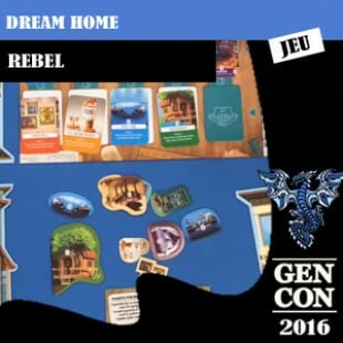 GenCon 2016 – Jeu Dream Home (Domek) – Rebel chez Asmodée North America – VOSTFR