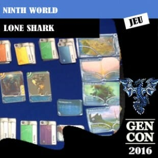 GenCon 2016 – Jeu Ninth World – Loneshark games – VOSTFR