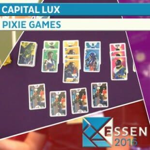 ESSEN 2016 – JEU CAPITAL LUX – PIXIE GAMES – VF
